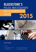 Blackstone's Police Investigators' Mock Examination Paper 2015 - David Pinfield