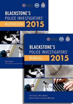 Blackstone's Police Investigators' Manual and Workbook 2015 - Paul Connor