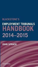 Blackstone's Employment Tribunals Handbook 2014-15 - John Sprack