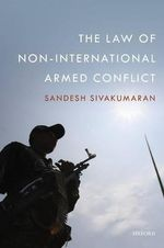 The Law of Non-International Armed Conflict - Sandesh Sivakumaran