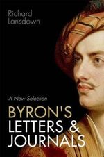 Byron's Letters and Journals : A New Selection