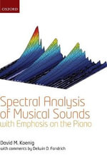 Spectral Analysis of Musical Sounds with Emphasis on the Piano - David M. Koenig