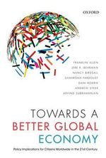 Towards a Better Global Economy : Policy Implications for Citizens Worldwide in the 21st Century - Franklin Allen