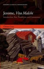 Jerome, Vita Malchi : Introduction, Text, Translation, and Commentary - Christa Gray