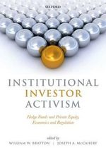 Institutional Investor Activism : Hedge Funds and Private Equity, Economics and Regulation