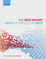 The War Report : Armed Conflict in 2013