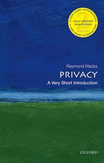 Privacy : A Very Short Introduction - Raymond Wacks