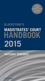 Blackstone's Magistrates' Court Handbook 2015 - Anthony Edwards