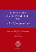 Blackstone's Civil Practice 2015 : The Commentary