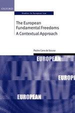 The European Fundamental Freedoms : A Contextual Approach - Pedro Caro de Sousa