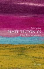 Plate Tectonics : A Very Short Introduction - Peter Molnar