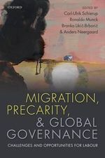 Migration, Precarity, & Global Governance : Challenges and Opportunities for Labour