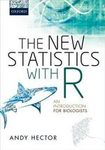 The New Statistics with R : An Introduction for Biologists - Andy Hector