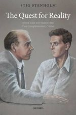 The Quest for Reality : Bohr and Wittgenstein - Two Complementary Views - Stig Stenholm