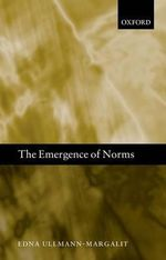 The Emergence of Norms : Clarendon Library of Logic & Philosophy - Edna Ullmann-Margalit