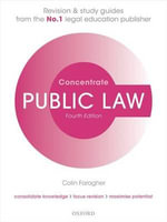 Public Law Concentrate : Law Revision and Study Guide - Colin Faragher
