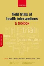 Field Trials of Health Interventions : A Toolbox