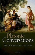 Platonic Conversations - Mary Margaret McCabe
