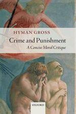 Crime and Punishment : A Concise Moral Critique - Hyman Gross
