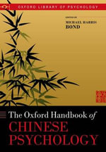 Oxford Handbook of Chinese Psychology : Oxford Library of Psychology