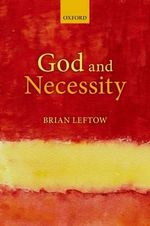 God and Necessity - Brian Leftow