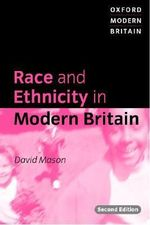 Race and Ethnicity in Modern Britain : A Theology for Critical Believers - David Mason