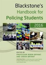 Blackstone's Handbook for Policing Students 2016 - Robin Bryant