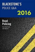 Blackstone's Police Q &A : Road Policing 2016 - John Watson