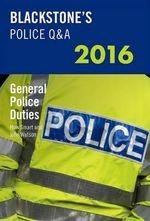 Blackstone's Police Q &A : General Police Duties 2016 - John Watson