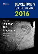 Blackstone's Police Manual : Evidence and Procedure 2016: Volume 2 - Glenn Hutton