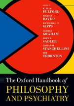 The Oxford Handbook of Philosophy and Psychiatry : Oxford Handbooks in Philosophy