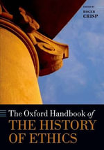 The Oxford Handbook of the History of Ethics : Oxford Handbooks in Philosophy