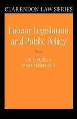 Labour Legislation and Public Policy : A Contemporary History - Paul Davies