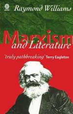 Marxism and Literature : Marxist Introductions - Raymond Williams