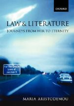 Law and Literature : Journeys from Here to Eternity - Maria Aristodemou