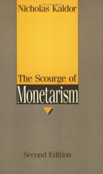 The Scourge of Monetarism - Nicholas Kaldor