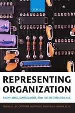 Representing Organization : Knowledge, Management, and the Information Age - Simon Lilley