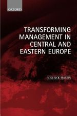 Transforming Management in Central and Eastern Europe - Roderick Martin