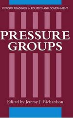 Pressure Groups : Readings in Politics and Government Ser.