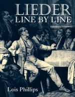 Lieder Line by Line : And Word for Word - Lois Phillips