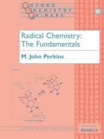 Radical Chemistry : The Fundamentals - John Perkins