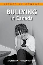 Bullying in Canada : Issues in Canada - Faye Mishna