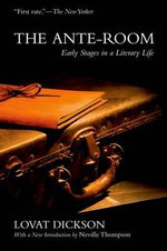 The Ante-room : Early Stages in a Literary Life - Lovat Dickson