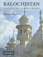 Balochistan : Architecture, Craft, and Religious Symbolism - Mohsen Keiany