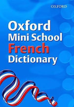 Oxford Mini School French Dictionary 2007 - Valerie Grundy