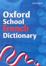 Oxford School French Dictionary 2007 - Valerie Grundy