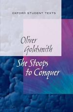 New Oxford Student Texts : Goldsmith: She Stoops to Conquer - Diane Maybank
