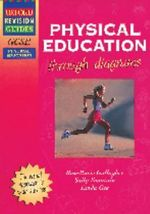 GCSE Physical Education Through Diagrams : Oxford Revision Guides - R. Gallagher