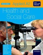 Applied A2 Health & Social Care Student Book for OCR - Angela Fisher