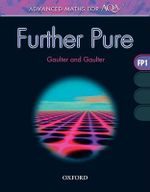 Advanced Maths for AQA : Further Pure FP1 - Brian Gaulter